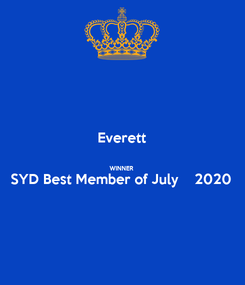 Poster: Everett  WINNER SYD Best Member of July    2020