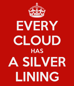 Poster: EVERY CLOUD HAS A SILVER LINING