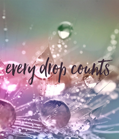 Poster: every drop counts