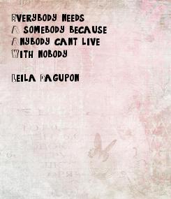 Poster: Everybody needs