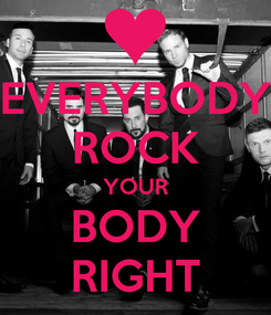 Poster: EVERYBODY ROCK YOUR BODY RIGHT