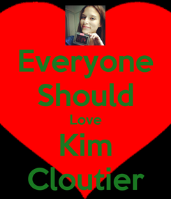 Poster: Everyone Should Love Kim Cloutier