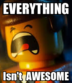 Poster: EVERYTHING Isn't  AWESOME