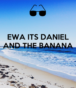 Poster: EWA ITS DANIEL AND THE BANANA