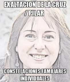 Poster: EXALTACION DE LA CRUZ / PILAR  CONSTELACIONES FAMILIARES INDIVIDUALES