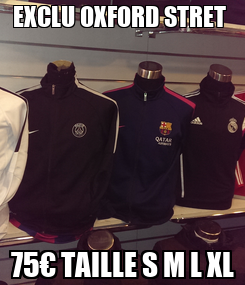 Poster: EXCLU OXFORD STRET  75€ TAILLE S M L XL
