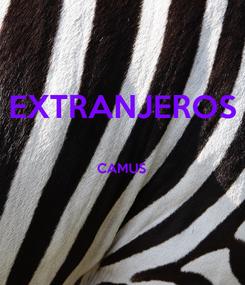 Poster: EXTRANJEROS  CAMUS