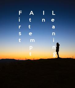 Poster: F     A      I     L    i      t