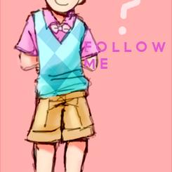 Poster: F O L L O W M E