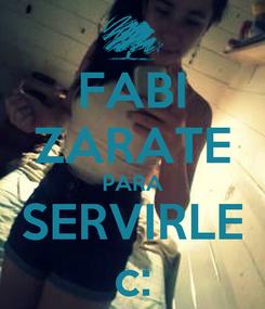 Poster: FABI ZARATE PARA SERVIRLE c:
