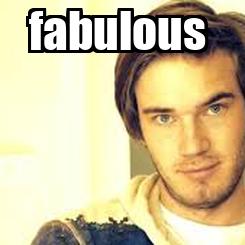Poster: fabulous