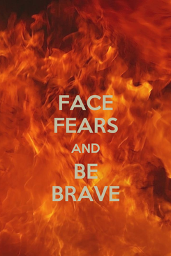 Poster: FACE FEARS AND BE BRAVE
