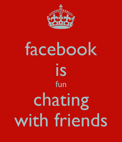 Poster: facebook is fun chating with friends