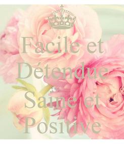 Poster: Facile et Détendue  Saine et Positive