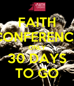 Poster: FAITH CONFERENCE ONLY 30 DAYS TO GO