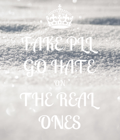 Poster: FAKE PLL GO HATE ON THE REAL ONES