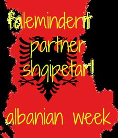 Poster: faleminderit   partner shqipetar!  albanian week