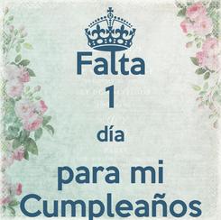 Poster: Falta 1 día para mi Cumpleaños