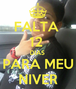 Poster: FALTA  12  DIAS  PARA MEU NIVER
