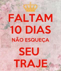 Poster: FALTAM 10 DIAS NÃO ESQUEÇA SEU  TRAJE