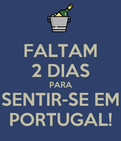 Poster: FALTAM 2 DIAS PARA SENTIR-SE EM PORTUGAL!
