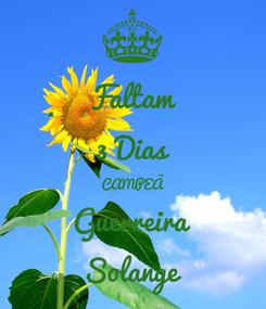 Poster: Faltam 3 Dias CAMPEÃ Guerreira Solange