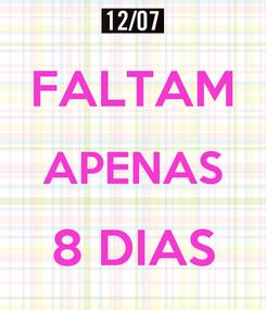 Poster:  FALTAM APENAS 8 DIAS