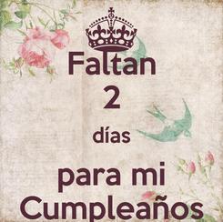 Poster: Faltan 2 días para mi Cumpleaños