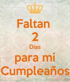 Poster: Faltan  2 Dias para mi Cumpleaños