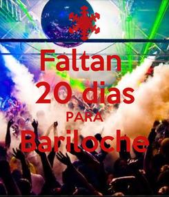 Poster: Faltan  20 dias PARA Bariloche