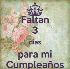 Poster: Faltan 3 días para mi Cumpleaños