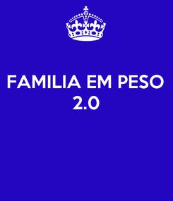 Poster: FAMILIA EM PESO 2.0