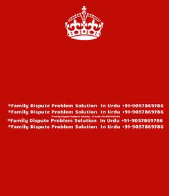 Poster:  #Family Dispute Problem Solution  In Urdu +91-9057869786  #Family Dispute Problem Solution  In Urdu +91-9057869786  #Family Dispute Problem Solution  In Urdu +91-9057869786 #Family Dispute Problem Solution  In Urdu +91-9057869786  #Family Dispute Problem Solution  In Urdu +91-9057869786