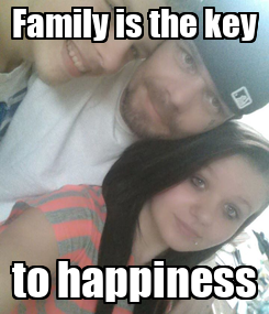 Poster: Family is the key to happiness