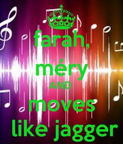 Poster: farah, méry AND  moves  like jagger