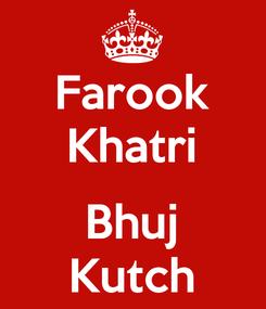 Poster: Farook Khatri  Bhuj Kutch