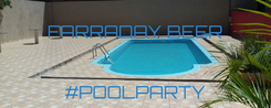 Poster: FARRADAY BEER    #POOLPARTY