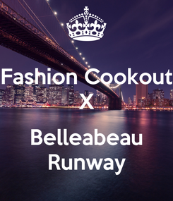 Poster: Fashion Cookout X  Belleabeau Runway