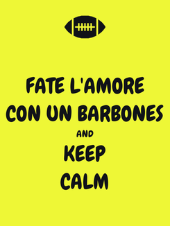 Poster: FATE L'AMORE CON UN BARBONES AND KEEP CALM