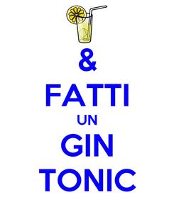Poster: & FATTI UN GIN TONIC