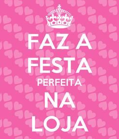 Poster: FAZ A FESTA PERFEITA NA LOJA