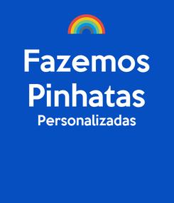 Poster: Fazemos Pinhatas Personalizadas