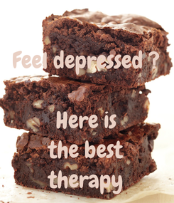 Poster: Feel depressed ?  Here is the best therapy