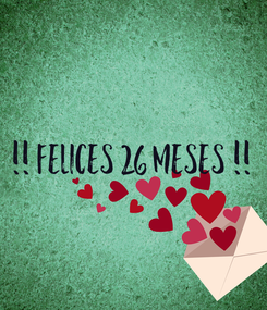 Poster: !! Felices 26 Meses !!