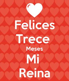 Poster: Felices Trece  Meses Mi  Reina