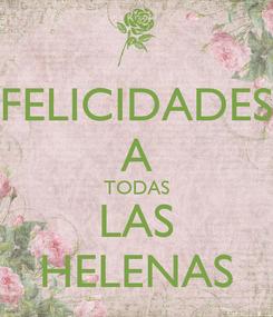 Poster: FELICIDADES A TODAS LAS HELENAS