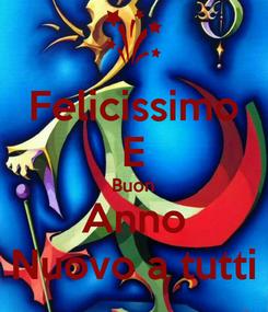Poster: Felicissimo E Buon Anno Nuovo a tutti