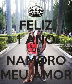 Poster: FELIZ 1 ANO DE NAMORO MEU AMOR