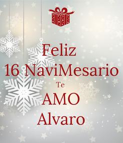 Poster: Feliz  16 NaviMesario Te  AMO Alvaro