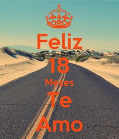 Poster: Feliz 18 Meses Te Amo